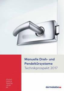 dormakaba - Manuelle Dreh- und Pendeltürsysteme Technik 2017